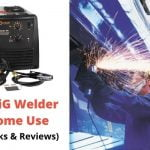 Best Mig Welders for Home Use - Top Picks & Reviews