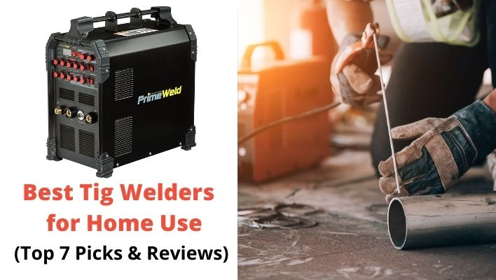 Best Tig Welders for home use